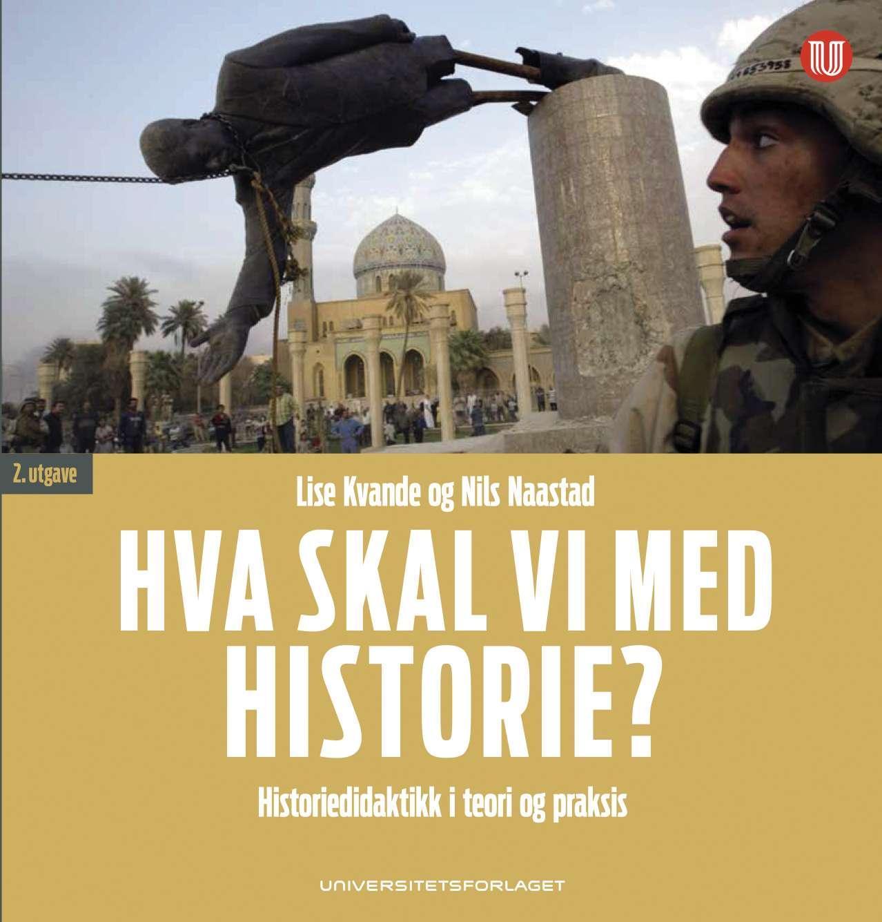 """""""Hva skal vi med historie? - historiedidaktikk i teori og praksis"""" av Lise Kvande"""