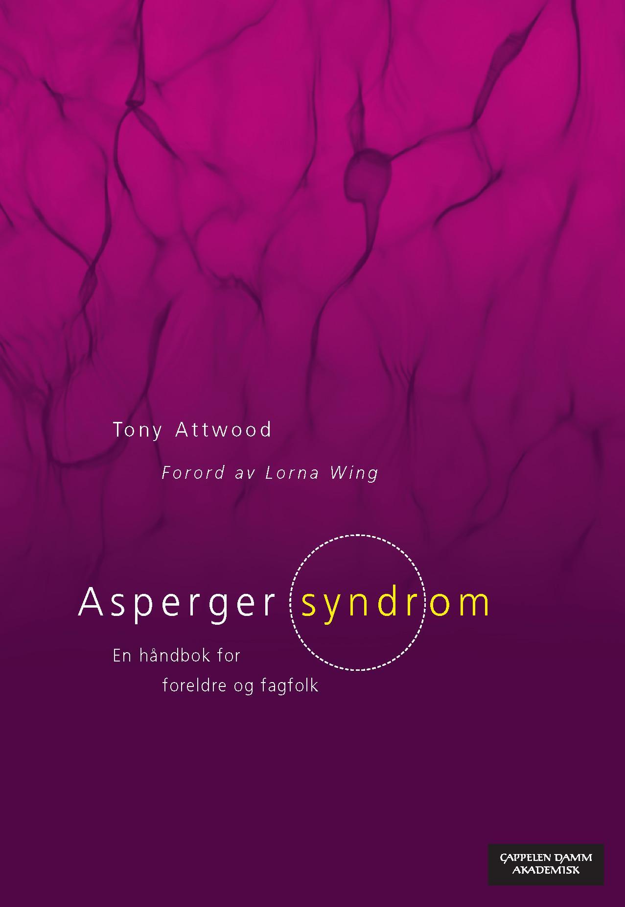 """""""Asperger syndrom - en håndbok for foreldre og fagfolk"""" av Tony Attwood"""