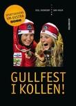 """""""Gullfest i Kollen! - Sportsbokens VM-ekstra 2011"""" av Egil Svendsby"""