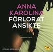 """""""Förlorat ansikte"""" av Anna Karolina"""