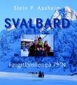 """""""Svalbard fangstfamilien på 79°N"""" av Stein P. Aasheim"""