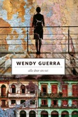 """Alle drar sin vei"" av Wendy Guerra"