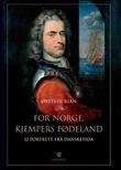 """""""For Norge, kjempers fødeland - 12 portrett frå dansketida"""" av Øystein Rian"""