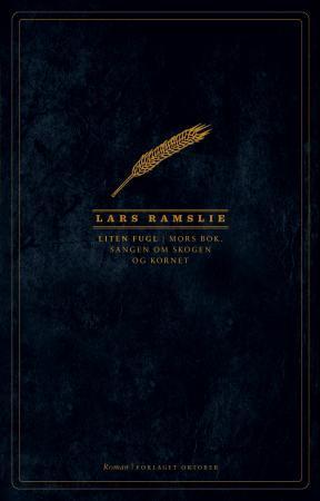 """""""Liten fugl - mors bok, sangen om skogen og kornet"""" av Lars Ramslie"""