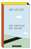 """""""Smilefjes fem samtaler med Erlend"""" av Marit Eikemo"""