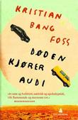 """""""Døden kjører Audi"""" av Kristian Bang Foss"""
