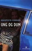 """""""Ung og dum"""" av Maureen Gibbon"""