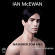"""""""Maskiner som meg og folk som deg"""" av Ian McEwan"""