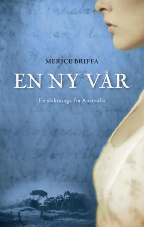 """""""En ny vår - en slektssaga fra Australia"""" av Merice Briffa"""
