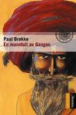 """""""En munnfull av Ganges"""" av Paal Brekke"""
