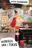 """""""Merkelig vær i Tokyo"""" av Hiromi Kawakami"""