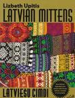 """""""Latvian Mittens Traditional Designs & Techniques"""" av Lizbeth Upitis"""