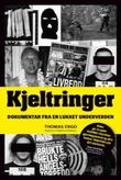 """""""Kjeltringer - dokumentar fra en lukket underverden"""" av Thomas Ergo"""