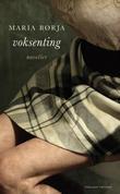 """""""Voksenting - noveller"""" av Maria Børja"""