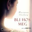 """""""Bli hos meg"""" av Marianne Storberg"""