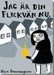 """""""Jag är din flickvän nu"""" av Nina Hemmingsson"""