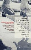 """""""Og været skiftet og det ble sommer og så videre - roman"""" av Pedro Carmona-Alvarez"""