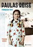 """""""Paulas reise - Finnmark 1944"""" av Torunn Berge"""