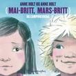 """""""Mai-Britt, Mars-Britt og campingvogna"""" av Anne Holt"""