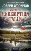 """""""Veien til Redemption Falls"""" av Joseph O'Connor"""
