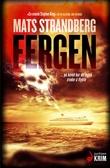 """""""Fergen - roman"""" av Mats Strandberg"""