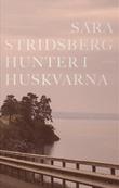 """""""Hunter i Huskvarna"""" av Sara Stridsberg"""