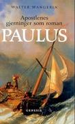 """""""Paulus - apostlenes gjerninger som roman"""" av Walter Wangerin"""