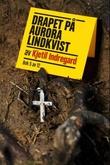 """""""Drapet på Aurora Lindkvist - bok 5"""" av Kjetil Indregard"""