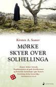 """""""Mørke skyer over Solhellinga - roman"""" av Kirsten A. Seaver"""