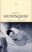 """""""Farvel til våpnene"""" av Ernest Hemingway"""