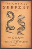 """The Cosmic Serpent DNA and the Origins of Knowledge"" av Jeremy Narby"