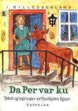 """""""Da Per var ku"""" av Thorbjørn Egner"""