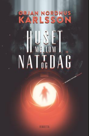 """""""Huset mellom natt og dag - en science fiction roman"""" av Ørjan Nordhus Karlsson"""