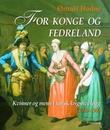 """""""For konge og fedreland - kvinner og menn i norsk krigshverdag 1550-1905"""" av Ørnulf Hodne"""