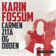 """""""Carmen Zita og døden"""" av Karin Fossum"""