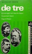 """""""De Tre. Erindringer om Henrik Ibsen, Suzannah Ibsen, Sigurd Ibsen. Samlet og gjenfortalt av B. Ibsen. With plates, including portraits"""" av Bergliot Ibsen"""