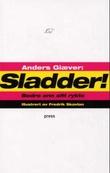 """""""Sladder - bedre enn sitt rykte"""" av Anders Giæver"""