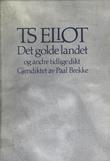 """""""Det golde landet og andre tidlige dikt"""" av T.S. Eliot"""