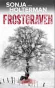 """Frostgraven - kriminalroman"" av Sonja Holterman"