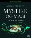 """""""Mystikk og magi i norsk folketro"""" av Ørnulf Hodne"""