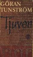 """""""Tjuven - Roman"""" av Göran Tunström"""