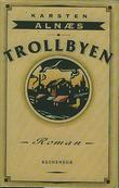 """Trollbyen - roman"" av Karsten Alnæs"