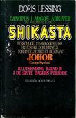 """""""Shikasta - Canopus I Argos-arkiver. Sak: Kolonisert planet 5. Personlige, psykologiske og historiske dokumenter i fobindelse med et besøk av Johor (George Sherban) 87. utsending (grad 9) i de siste dagers periode"""" av Doris Lessing"""