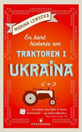 """""""En kort historie om traktoren i Ukraina"""" av Marina Lewycka"""