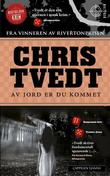 """""""Av jord er du kommet kriminalroman"""" av Chris Tvedt"""