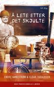 """""""Å lete etter det skjulte"""" av Endre Kanestrøm"""