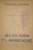 """""""Jeg vil hjem til menneskene - Dikt"""" av Gunvor Hofmo"""