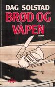 """""""Brød og våpen"""" av Dag Solstad"""
