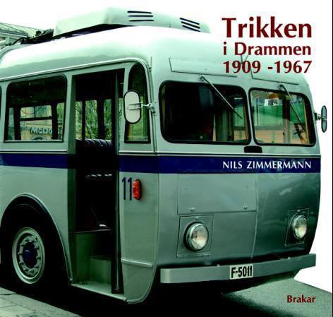 """""""Trikken i Drammen 1909-1967 - trolleybussen i Drammen - en pioner i norsk samferdselshistorie"""" av Nils Zimmermann"""