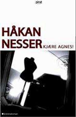 """""""Kjære Agnes!"""" av Håkan Nesser"""